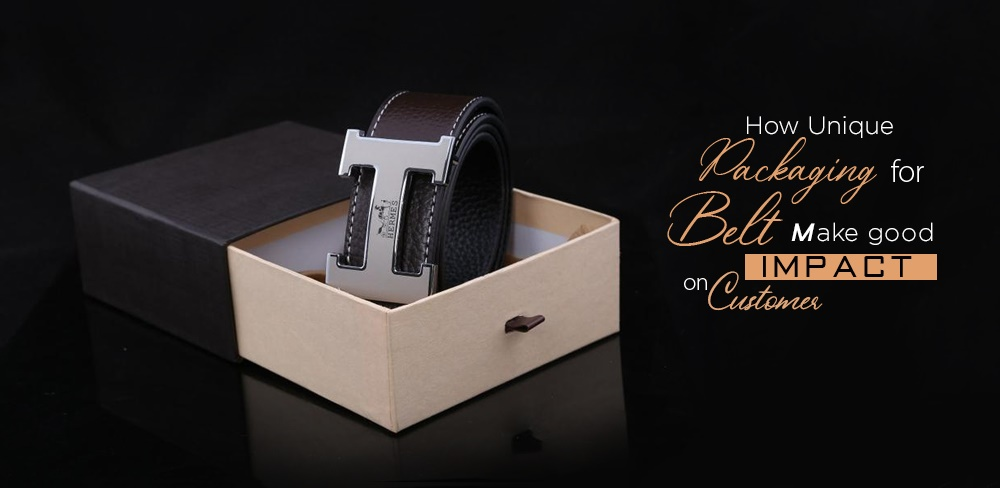 How Unique Packaging for belt make good Impact on Customer?